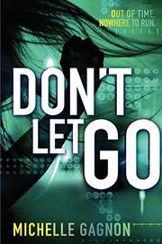 DON'T LET GO by Michelle Gagnon