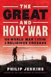 THE GREAT AND HOLY WAR by Philip Jenkins