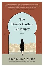 THE DIVER'S CLOTHES LIE EMPTY by Vendela Vida