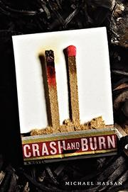 CRASH AND BURN by Michael Hassan