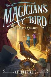 THE MAGICIAN'S BIRD by Emily  Fairlie