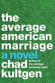 THE AVERAGE AMERICAN MARRIAGE by Chad Kultgen