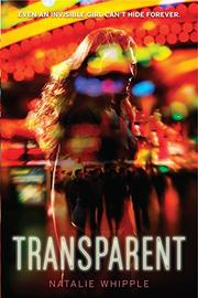 TRANSPARENT by Natalie Whipple