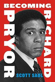 BECOMING RICHARD PRYOR by Scott Saul