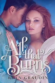 ALL THAT BURNS by Ryan Graudin