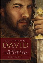 THE HISTORICAL DAVID by Joel Baden
