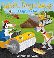 WORK, DOGS, WORK by James Horvath