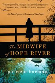 THE MIDWIFE OF HOPE RIVER by Patricia Harman