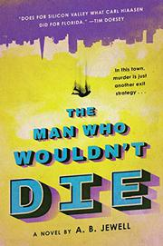 THE MAN WHO WOULDN'T DIE by A.B. Jewell