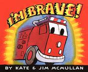 I'M BRAVE! by Kate McMullan