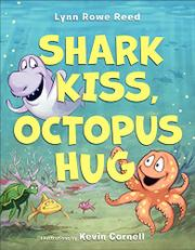 SHARK KISS, OCTOPUS HUG by Lynne Rowe Reed