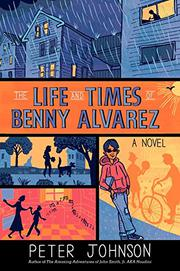 THE LIFE AND TIMES OF BENNY ALVAREZ by Peter Johnson
