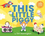 THIS LITTLE PIGGY by Tim Harrington