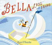 BELLA LOST AND FOUND by Ryan O'Rourke