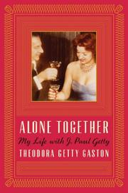 ALONE TOGETHER by Theodora Getty Gaston