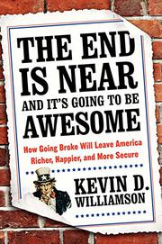 THE END IS NEAR AND IT'S GOING TO BE AWESOME by Kevin D. Williamson