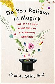 DO YOU BELIEVE IN MAGIC? by Paul A. Offit