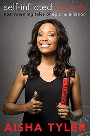 SELF-INFLICTED WOUNDS by Aisha Tyler