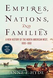 EMPIRES, NATIONS, AND FAMILIES by Anne F. Hyde