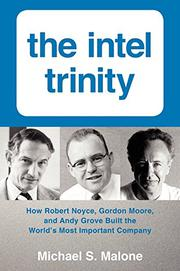 THE INTEL TRINITY by Michael S. Malone