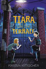 THE TIARA ON THE TERRACE by Kristen Kittscher