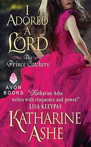I ADORED A LORD by Katharine Ashe