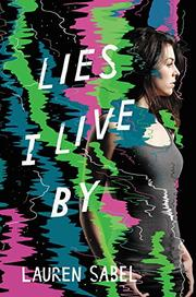 LIES I LIVE BY by Lauren Sabel
