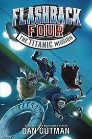 THE <i>TITANIC</i> MISSION by Dan Gutman