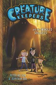 CREATURE KEEPERS AND THE SWINDLED SOIL-SOLES by Peter Nelson