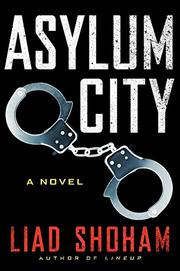 ASYLUM CITY by Liad Shoham