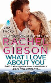 WHAT I LOVE ABOUT YOU by Rachel Gibson