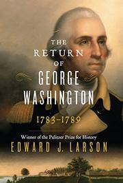 THE RETURN OF GEORGE WASHINGTON by Edward J. Larson