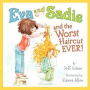 EVA AND SADIE AND THE WORST HAIRCUT EVER! by Jeff Cohen
