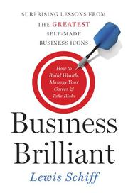 BUSINESS BRILLIANT by Lewis Schiff