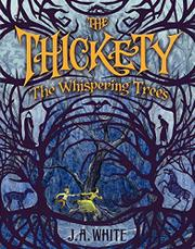 THE WHISPERING TREES by J.A. White