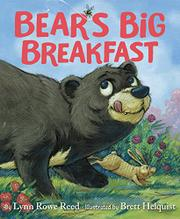BEAR'S BIG BREAKFAST by Lynne Rowe Reed
