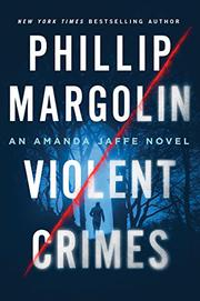 VIOLENT CRIMES by Phillip Margolin