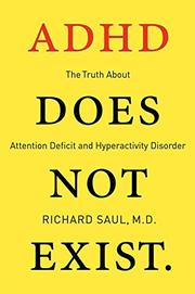 ADHD DOES NOT EXIST by Richard Saul