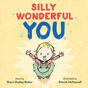 SILLY WONDERFUL YOU by Sherri Duskey Rinker