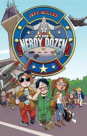 THE NERDY DOZEN by Jeff Miller