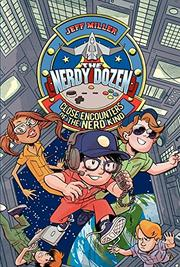 CLOSE ENCOUNTERS OF THE NERD KIND by Jeff Miller