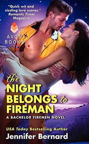 THE NIGHT BELONGS TO FIREMAN by Jennifer Bernard