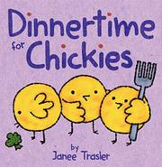 DINNERTIME FOR CHICKIES by Janee Trasler