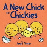 A NEW CHICK FOR CHICKIES by Janee Trasler