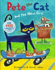 PETE THE CAT AND THE NEW GUY by James Dean