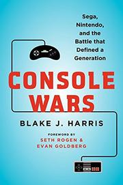 CONSOLE WARS by Blake J. Harris