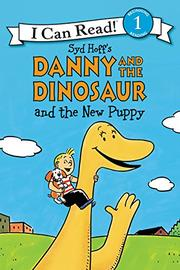 DANNY AND THE DINOSAUR AND THE NEW PUPPY by Bruce Hale