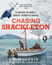 CHASING SHACKLETON by Tim Jarvis