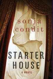 STARTER HOUSE by Sonja Condit