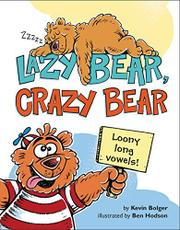 LAZY BEAR, CRAZY BEAR by Kevin Bolger